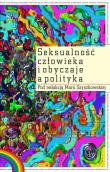 Seksualność człowieka i obyczaje a polityka Szyszkowska Maria